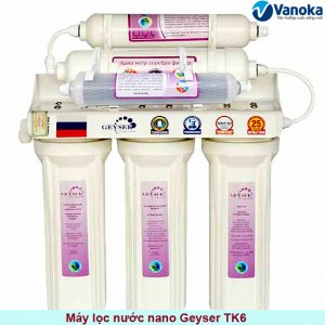 may-loc-nuoc-geyser-tk6-may-loc-nuoc-nano-6-loi-loc